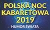 Polska Noc Kabaretowa 2019 - Atlas Arena Łódź