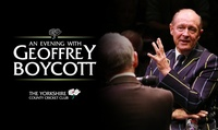 An Evening with Geoffrey Boycott, 5 October, The Yorkshire County Cricket Club Indoor Centre