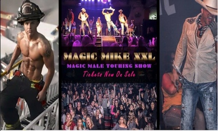 Magic Mike XXL Male Revue on October 30 at 9 p.m.