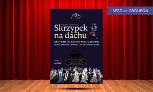 """Impresariat Adria: Od 45 zł: bilet na musical """"Skrzypek na dachu"""" w Amfiteatrze Kadzielnia"""