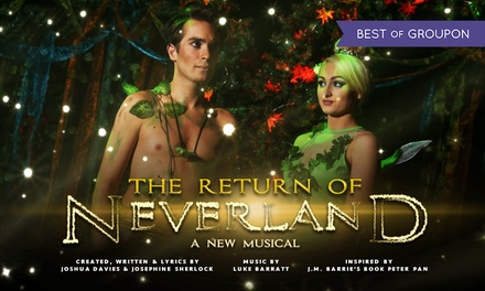 The Return of Neverland, 12 15 April at The New Theatre Royal Lincoln