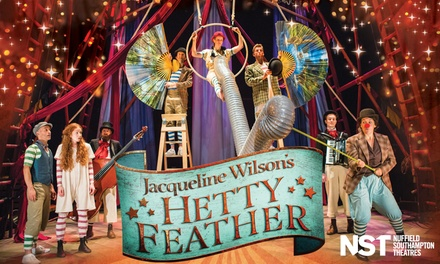 Hetty Feather, 29 November - 6 January, Nuffield Southampton Theatres Campus (Up to 40% Off)