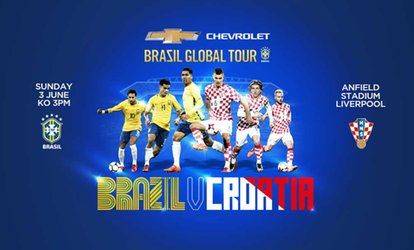 image for Brazil v Croatia - World Cup Warm Up, Sunday 3 June, Anfield, Liverpool (Up to 46% Off*)
