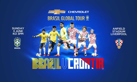 Brazil v Croatia - World Cup Warm Up, Sunday 3 June, Anfield, Liverpool (Up to 46% Off*)