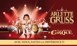 Cirque Arlette Gruss: 1 place pour la tournée 2017 du Cirque Arlette Gruss 'Le Cirque'' avec visite de la ménagerie dès 13 €, villes au choix