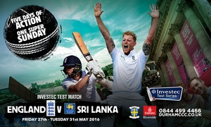 EMIRATES DURHAM INTERNATIONAL CRICKET GROUND: England v Sri Lanka Investec Test, 29 May at Emirates Riverside: Tickets with Drink Vouchers (Up to 32% Off)
