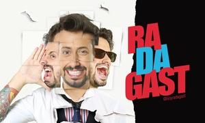 Radagast: $249 en vez de $330 por entrada para Radagast en Metropolitan Sura