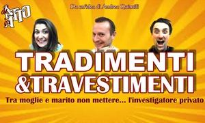 TEATRO PETROLINI: Tradimenti e travestimenti dal 19 al 29 maggio al Teatro Petrolini di Roma (sconto 47%)