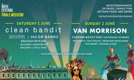 Bath Festival Finale with Clean Bandit and Van Morrison, 1–2 June at Recreation Ground
