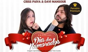 """Time Evento: """"Humor à Primeira Vista"""" com Davi Mansour e Criss Paiva - Teatro do Oliveira's Place: 1 ingresso no dia 12/06, às 19h"""