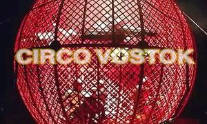 Circo Vostok: 1 ingresso para cadeira lateral ou central no Circo Vostok – Prado Velho.