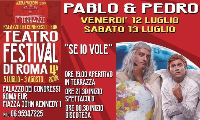 Pablo E Pedro Se Io Vuole Il 12 E 13 Luglio A Roma In Occasione De Le Terrazze Teatro Festival Sconto Fino A 29