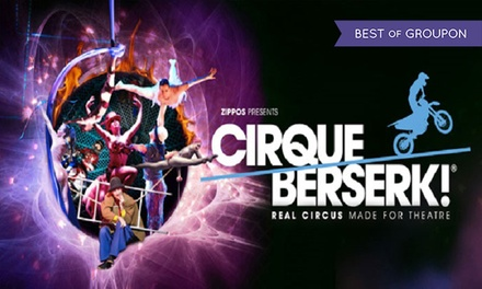 Cirque Berserk, Price Band A Tickets, 18-21 January 2017 (Up to 40% Off)