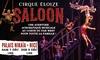 1 place catégorie 1, 2 ou carré or, dates au choix pour le Cirque Eloize SALOON au Palais Nikaïa dès 15 € à Nice