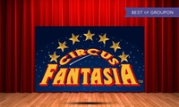 Circus Fantasia: 22 June - 10 September at a Choice of Ten Locations (Up to 50% Off)