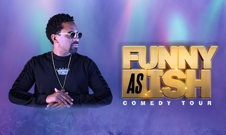 Funny As Ish Comedy Tour feat. Mike Epps, Rickey Smiley, and More on Friday, October 11, at 8 p.m.