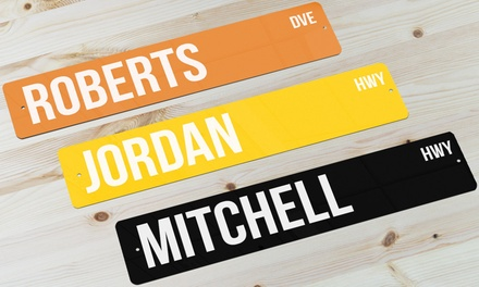 Personalised Metal Street Signs: One $9.99, Two $18.99 or Three $26.99 Don't Pay up to $209.85