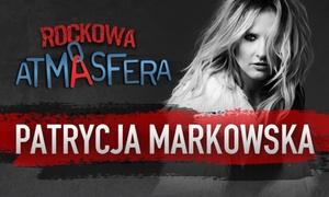 """Atmasfera: Od 54,90 zł: bilet na koncert """"Rockowa Atmasfera'' – Patrycja Markowska z zespołem – 8 miast"""