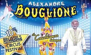 Cirque Bouglione: 1 place en gradin, loges ou carré or pour le Cirque Alexandre Bouglione à Bruxelles dès 10 €