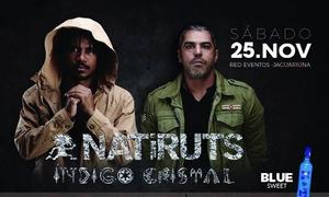 Oceania: Show de Natiruts Lançamento do CD Índigo Cristal – Red Eventos: ingresso para 1 ou 2 pessoas dia 25/11