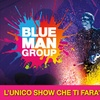 Blue Man Group, Milano