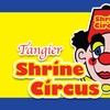 Tangier Shrine Circus –Up to 20% Off