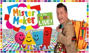 Evolution Productions: Mister Maker and the Shapes Live: One Ticket (Up to 26% Off)