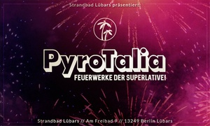 """PyroTalia 2017: 1, 2, 4 oder 6 Tickets für """"PyroTalia"""" am 19.08.2017 um 19 Uhr im Strandbad Lübars (bis zu 53% sparen)"""