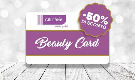 Natur Belle – Beauty Card Natur Belle fino a 150€ di credito (sconto fino a 50%) da utilizzare in 37 centri