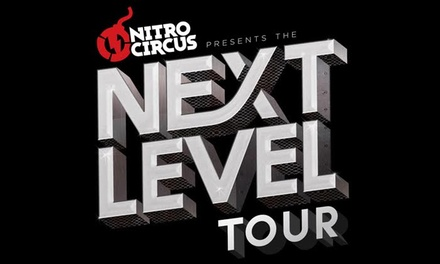 Nitro Circus: Next Level Tour on Friday, May 18, at 6:30 p.m.