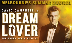 Dream Lover Musical: Dream Lover Musical: Tickets from $69.90, 27 Dec 2017 - 4 Feb 2018, Arts Centre Melbourne