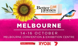 Better Homes and Gardens Live - Melbourne: Better Homes & Gardens Live - One Adult ($9) or Family Ticket ($22.50) (+ $2.50 Fee), 14-16 October (Up to $55 Value)