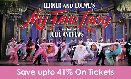 My Fair Lady: Tickets .90, 11 14 October, Capitol Theatre, Sydney Save up to 41%
