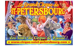 Le grand cirque de Saint-Petersbourg: 1 place en tribune d'honneur à 10 € pour le Cirque de Saint-Petersbourg