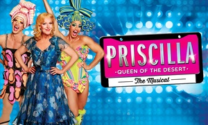 Priscilla the Musical - Melbourne: Priscilla Queen of the Desert: The Musical - Tickets from $69, Regent Theatre (Don't Pay $134.90) - MUST LEAVE MAY 5