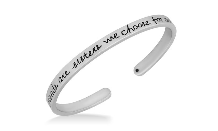 Sterling Silver Girlfriends Are Sisters We Choose For Ourselves Cuff Bracelet