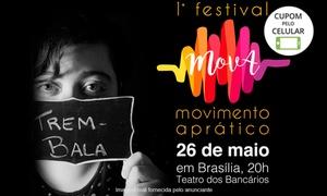 Movimento Aprático: Festival MovA - com Ana Vilela - Teatro dos Bancários: 1 ingresso para dia 26/05, às 20h