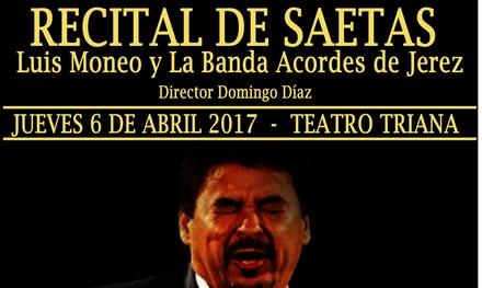 Entrada al Recital de Saetas Luis Moneo el 6 de abril en Teatro Salesianos de Triana por 15 € con Microlibre