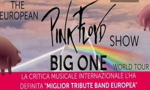 Big One: The European Pink Floyd Show, Teatro Comunale, Bolzano: Big One: The European Pink Floyd Show - Il 31 marzo al Teatro Comunale di Bolzano (sconto fino a 34%)
