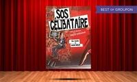 """2 places pour""""SOS Célibataire''les jeudis ou les vendredis à 21h,du 11 au 20 mai 2017à 20 € au Flibustier"""