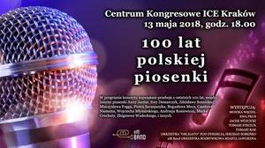 """100 Lat Polskiej Piosenki: Od 69 zł: bilet na koncert """"100 lat polskiej piosenki"""" w Centrum Kongresowym ICE Kraków"""