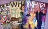 """WHIRL Magazine: $15 for a One-Year Subscription to """"Whirl Magazine"""" ($29.50 Value)"""