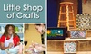 Little Shop of Crafts - Multiple Locations: $15 for $30 Worth of Crafts at Little Shop of Crafts