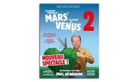 """1 place au choix pour """"Mars et Venus 2 : Laventure continue"""", les 3 et 4 mai 2017 dès 24 € à Nantes ou Rennes"""