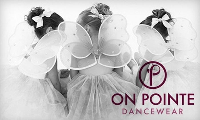 On Pointe Dancewear - Fenton: $25 for $50 Worth of Merchandise at On Pointe Dancewear in Fenton