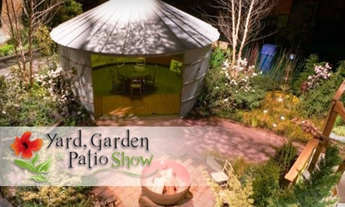 Yard, Garden U0026 Patio Show   Lloyd District: $49 For Two One Day