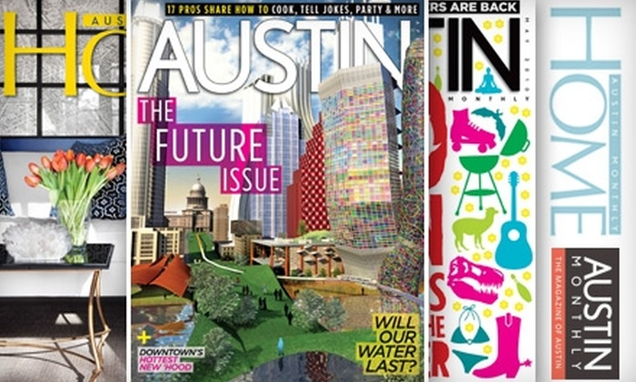 "Austin Monthly - Austin: $8 for a One-Year Subscription to ""Austin Monthly"" and ""Austin Monthly Home"" ($24.90 Value)"