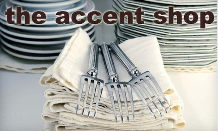 The Accent Shop Inc. - Washington: $25 for $50 Worth of Home Goods, Accessories, and Gifts at The Accent Shop Inc.