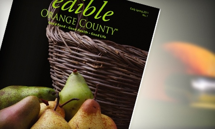 "Edible Orange County: $20 for a One-Year Subscription to ""Edible Orange County"" Magazine ($42 Value)"