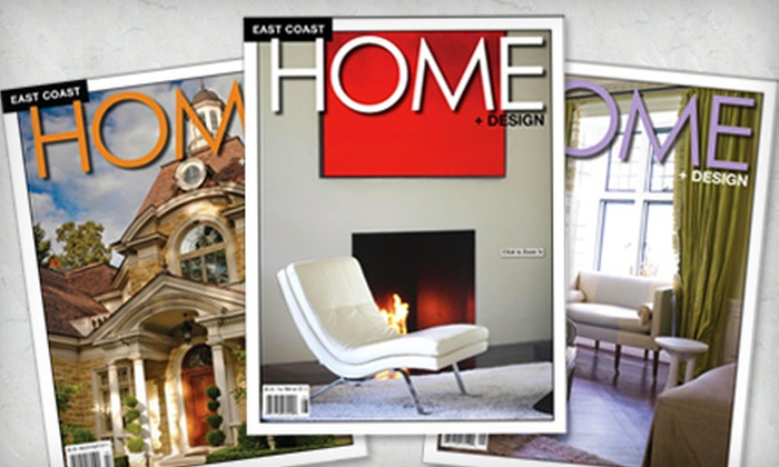 """East Coast Home + Design - Downtown: $14 for One-Year Subscription to """"East Coast Home + Design"""" Magazine ($28 Value)"""
